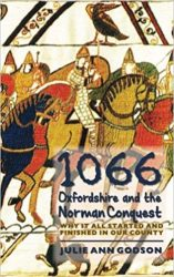 1066: Oxfordshire and the Norman Conquest: Why it all started and finished in our county