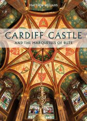 Cardiff Castle and the Marquesses of Bute