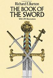 The Book of the Sword: With 293 Illustrations