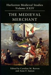 The Medieval Merchant Harlaxton Medieval Studies