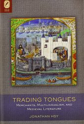 Trading Tongues: Merchants, Multilingualism, and Medieval Literature