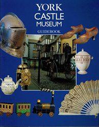 York Castle Museum Guidebook
